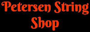 Petersen String Shop